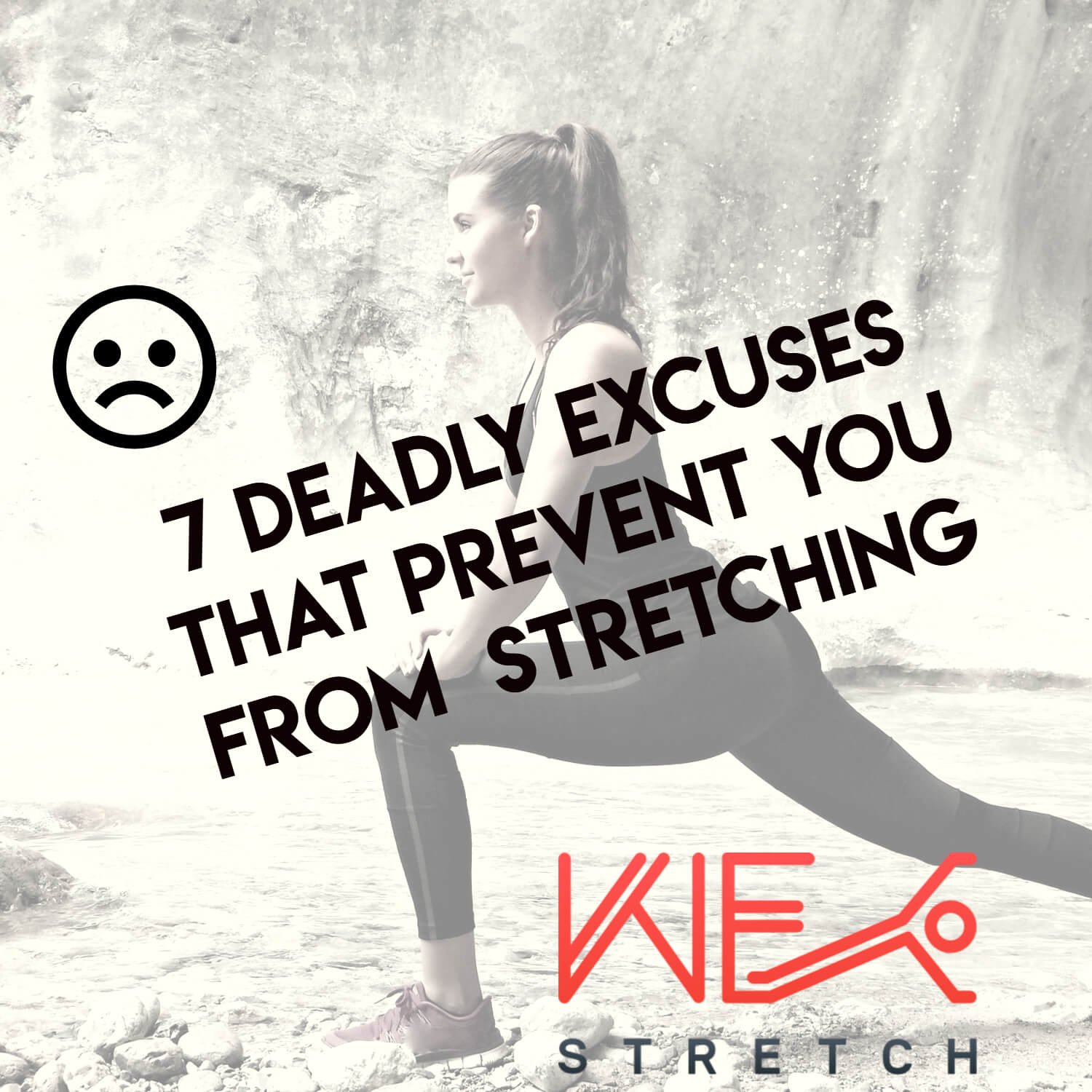 The 7 Deadly Excuses That Prevent You From Stretching